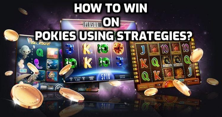 how to win on pokies using strategies