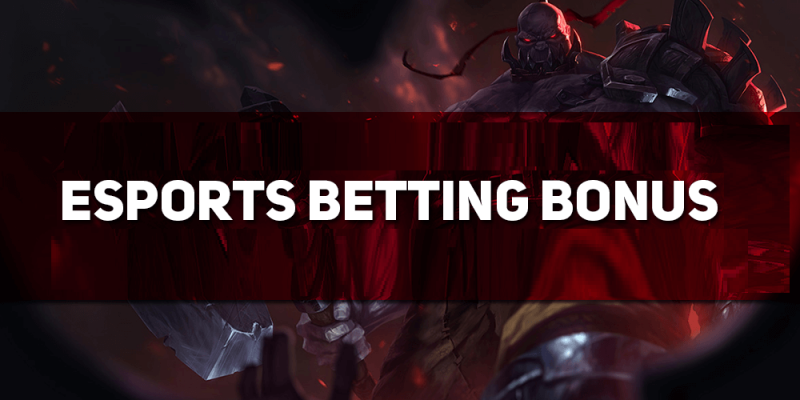 esport betting bonuses